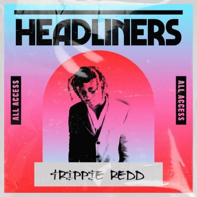 Trippie Redd - HEADLINERS Trippie Redd (2021)