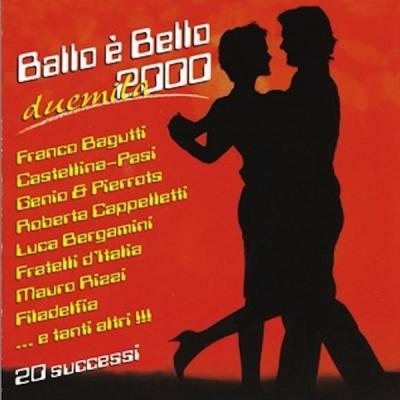 Various Artists - Ballo e' bello 2000 (2021)
