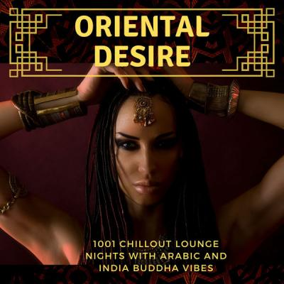 Various Artists - Oriental Desire (2021)