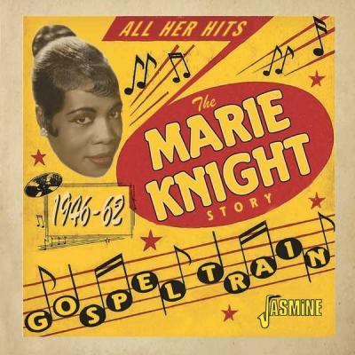 Marie Knight - Gospel Train - The Marie Knight Story (1946-1962) (2021)