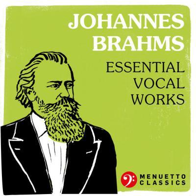 Various Artists - Johannes Brahms Essential Vocal Works (2021)