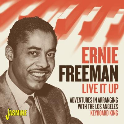 Ernie Freeman - Live It Up! - Adventures in Arranging with the Los Angeles Keyboard King (2021) [.