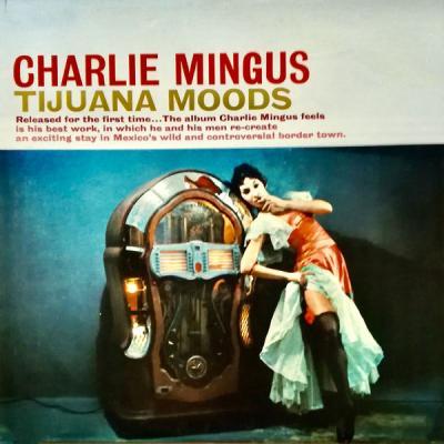 Charles Mingus - Tijuana Moods Plus! (Remastered) (2021)