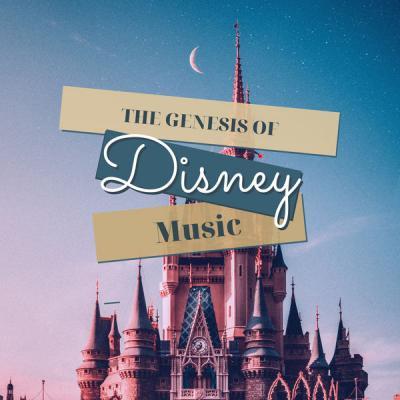 Various Artists - The Genesis of Disney Music (2021)