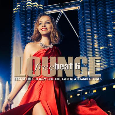 Various Artists - Lounge Freebeat Vol. 6 (Best of Smooth Jazzy Chill out - Ambient & Downbeat Tun.