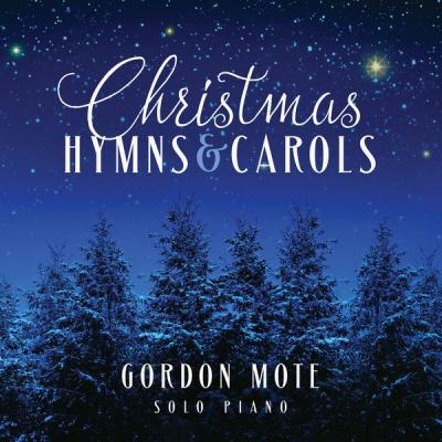 Gordon Mote - Christmas Hymns & Carols Solo Piano (2021)