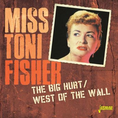 Miss Toni Fisher - The Big Hurt & West of the Wall (2021)