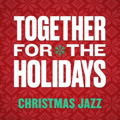 Various Artists - Together For The Holidays Christmas Jazz (2021)