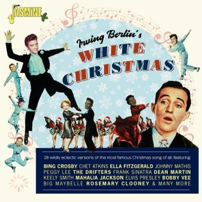 Various Artists - Irving Berlin's White Christmas - 28 Wildly Eclectic Versions of the Most Famou.