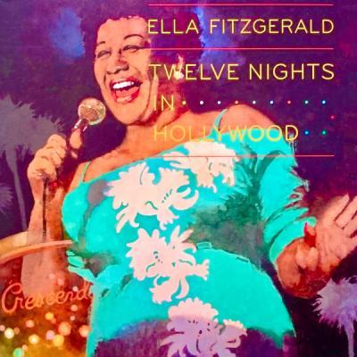 Ella Fitzgerald - Twelve Nights In Hollywood! (Remastered) (2021)
