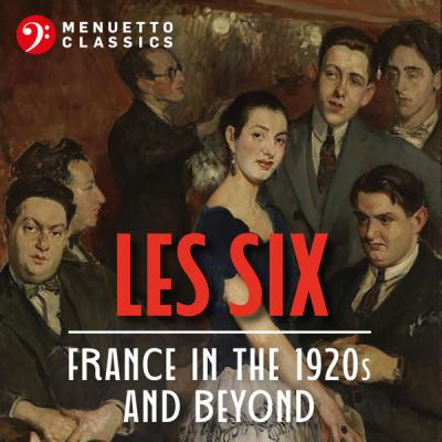 Various Artists - Les Six France in the 1920s and Beyond (2021)