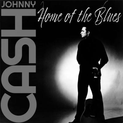 Johnny Cash - Home of the Blues (2021)