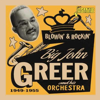 Big John Greer - Blowin' & Rockin' (1949-1955) (2021)