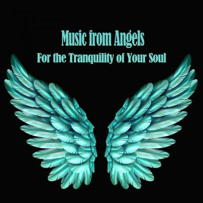 Various Artists - Music from Angels (For the Tranquility of Your Soul) (2021)
