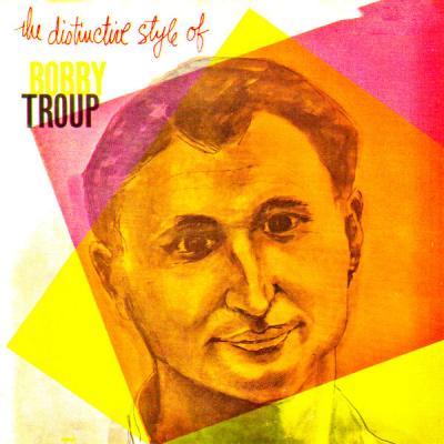 Bobby Troup - The Distinctive Style Of Bobby Troup (Remastered) (2021)